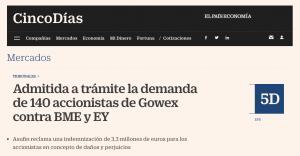 CINCO DIAS - Admitida a trámite la demanda de 140 accionistas de Gowex contra BME y EY - 14.02.20