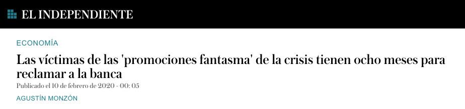 PROMOTORAS FANTASMA: Los afectados tienen ocho meses para reclamar a la banca - El Independiente - 10.02.2020