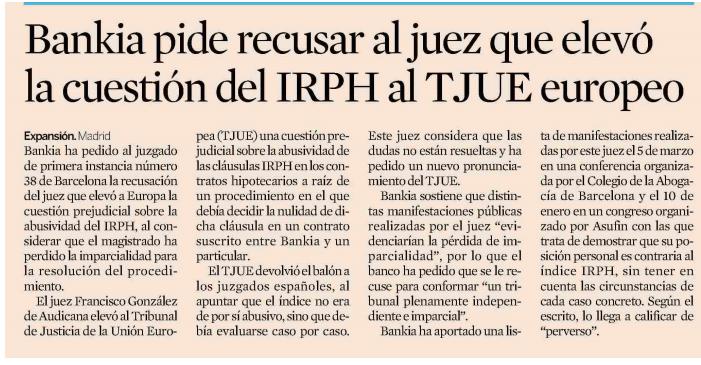 Expansión: Bankia pide recusar al juez que elevó la cuestión del IRPH al TJUE Europeo