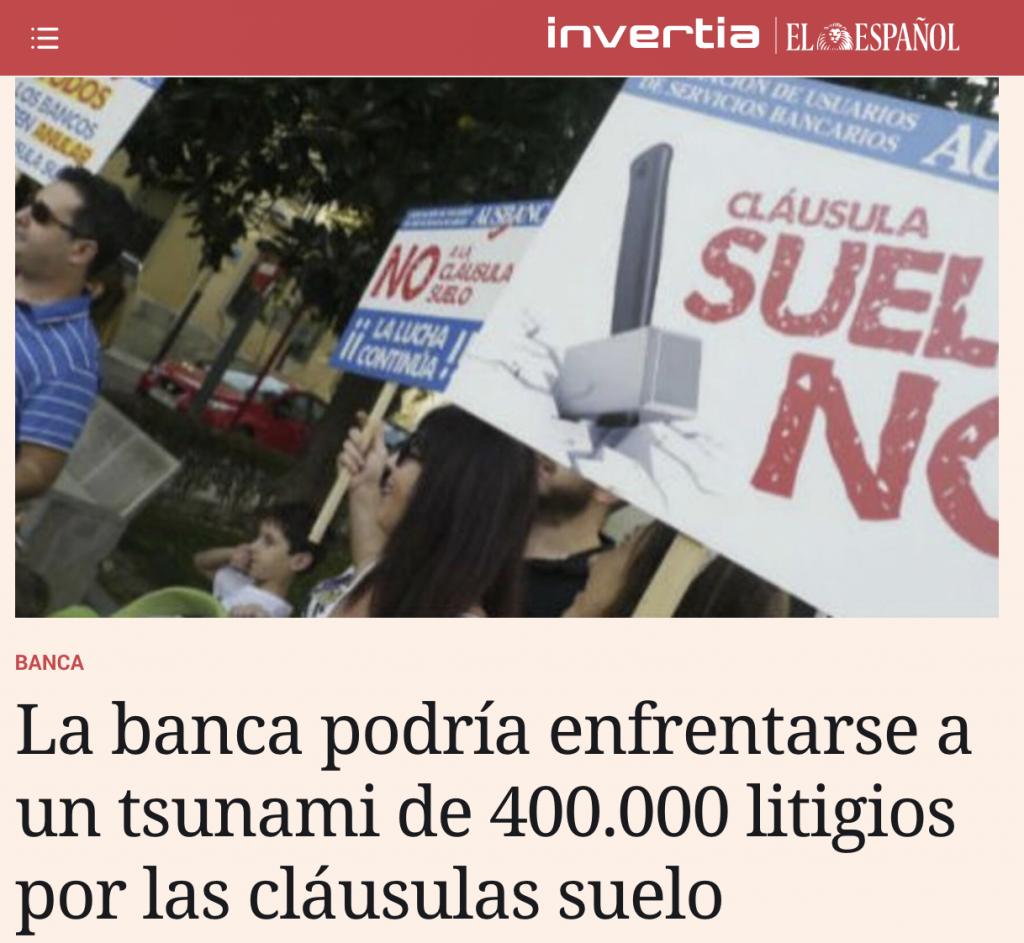 El Español: La banca podría enfrentarse a un tsunami de 400.000 litigios por las cláusulas suelo