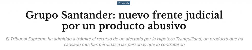 HIPOTECA TRANQUILIDAD: Un nuevo frente judicial para el Banco Santander